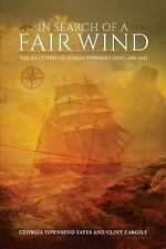 In Search of a Fair Wind : The Sea Letters of Georgia Townsend...