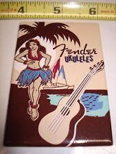 "1 Fender. Hula Girl. ""Ukuleles"". FRIG MAGNET. NEW. guitar case bass amp"