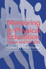 Mentoring in Physical Education : Issues and Insights by Mick Mawer (1996,...