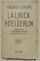 """Vincenzo Errante """"La lirica di Hoelderlin - saggio biografico critico..."""""""