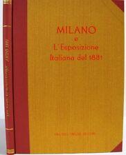 MILANO E L' ESPOSIZIONE ITALIANA DEL 1881 CRONACA ILLUSTRATA TREVES (WA979)