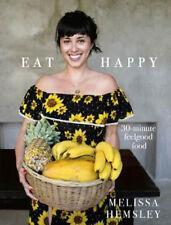 Eat Happy: 30-minute Feelgood Food | Melissa Hemsley