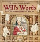 Will's Words: How William Shakespeare Changed The Way You Talk ' Sutcliffe, Jane