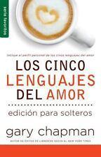 LOS CINCO LENGUAJES DEL AMOR PARA SOLTEROS/ THE FIVE LOVE LANGUAGES FOR SINGLES