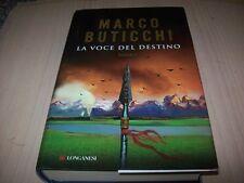MARCO BUTICCHI-LA VOCE DEL DESTINO-LA GAJA SCIENZA LONGANESI 1024-2011 1aE RILEG