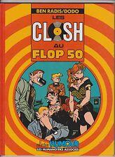 DODO et BEN RADIS. Les Closh au Flop 50. Humanoïdes 1989. EO.