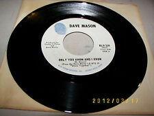 Dave Mason Only You Know and I Know / Sad and Deep As You 45 NM BLU114