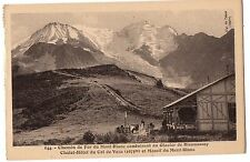CPA 74 - (Haute Savoie) - 644. Chemin de fer d Mont-Blanc conduisant au Glacier