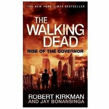 The Walking Dead : Rise of the Governor 1 by Robert Kirkman & Jay Bonansinga PB