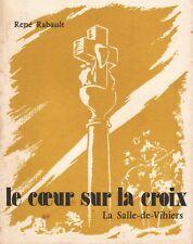 LE COEUR SUR LA CROIX - LA SALLE-DE-VIHIERS PAR RENÉ RABAULT À L'IMP. FARRE 1973
