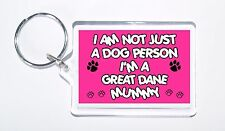 I Am Not Just a Dog Person I'm a Great Dane Mummy Keyring, Ideal Present/Gift