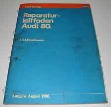 Werkstatthandbuch Audi 80 Typ 81 B2 1,6 Liter Diesel Motor Stand August 1980!