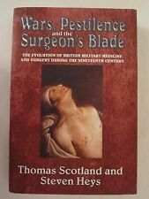 Wars, Pestilence and the Surgeon's Blade- Evolution of British Military Medicine