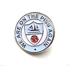 Manchester City Pin Badges We Are On The Piss Again Metal Badges Football Gifts