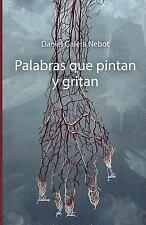 Palabras Que Pintan y Gritan by Daniel Galera Nebot (2016, Paperback)