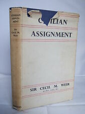 Civilian Assignment by Sir Cecil M Weir - Signed HB DJ Illustrated 1953