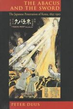 The Abacus and the Sword: The Japanese Penetration of Korea-ExLibrary