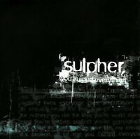 SULPHER - YOU RUINED EVERYTHING   CD SINGLE NEW!