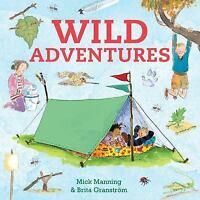 Wild Adventures: Look, Make, Explore - in Nature's Playground  VeryGood