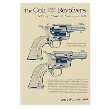 The Colt Single Action Revolvers: A Shop Manual, Vols 1 & 2 by Jerry Kuhnhausen