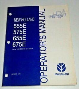 New Holland 555E 575E 655E 675E Tractor Loader Backhoe Operators Manual Original