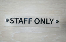 STAFF ONLY OFFICE DOOR / WALL SIGN/PLAQUE- QUALITY FROSTED ACRYLIC
