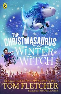 The Christmasaurus and the Winter Witch by Tom Fletcher Paperback NEW