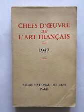CHEFS D'OEUVRE DE L'ART FRANCAIS 1937 PALAIS NATIONAL DES ARTS