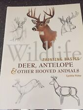 Wildlife Painting Basics: Deer, Antelope & Other Hooved Animals by Fisher, Cynth