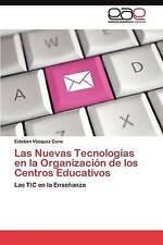 Las Nuevas Tecnologías en la Organización de los Centros Educativos: Las TIC en