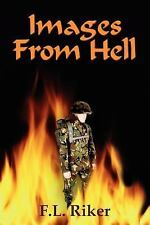 Images from Hell by F. L. Riker (2005, Paperback)