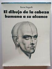 El Dibujo de la Cabeza Humana a su Alcance por Burne Hogarth 1999 PB L643