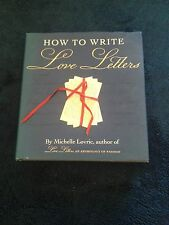 MICHELLE LOVRIC. HOW TO WRITE LOVE LETTER. HARDCOVER WJACKET. 029783570X