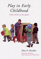 Play in Early Childhood: From Birth to Six Years by Sheridan, Mary Paperback