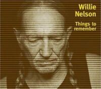Willie Nelson - Things To Remember (2005)  CD  NEW  SPEEDYPOST