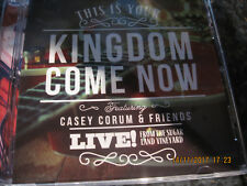 CD THIS IS YOUR KINGDOM COME NOW CASEY CORUM AND FRIENDS  VGC