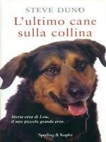 L'Ultimo Cane Sulla Hill Duno Steve Sperling & Amp; Kupfer 2011 Parole