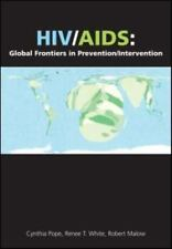 HIV/AIDS : Global Frontiers in Prevention/Intervention by Cynthia Pope, Renee...
