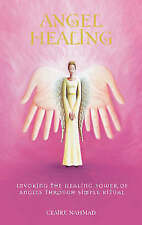 Angel Healing: Invoking the Healing Power of Angels Through Simple Ritual, Clare