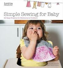 Lotta Jansdotter's Simple Sewing for Baby: 24 Easy Projects for Newborns to Tod