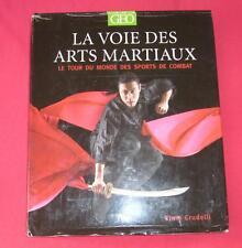 LA VOIE DES ARTS MARTIAUX / CHRIS CRUDELLI / GEO / Ref 50186