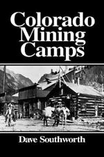 Colorado Mining Camps by Dave Southworth Paperback Book (English)