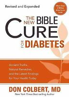 New Bible Cure for Diabetes : Ancient Truths, Natural Remedies, and the Latest F