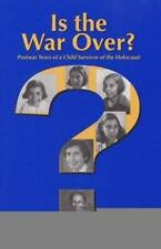 Is the War  over: Memoir of a Child Survivor of the Holocaust, General, Family &