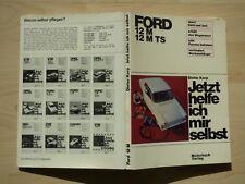 Korp: Ford 12 M, 12 m ts., jetzt helfe ich mir selbst. Motorbuch 1966, 5. Aufl.