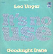 "LEO UNGER - It's No Use (RARE 1972 REISSUE NEDERPOP VINYL SINGLE 7"")"