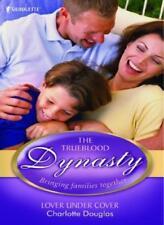 Lover Under Cover (The Trueblood Dynasty, Book 6)-Charlotte Douglas