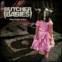 BUTCHER BABIES - TAKE IT LIKE A MAN  CD NEU