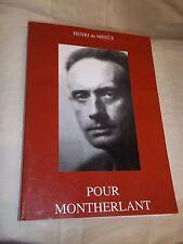"""""""POUR MONTHERLANT"""" (2011) MEEÜS (Henri de) / TIRAGE LIMITE ET DEDICACE / RARE !"""
