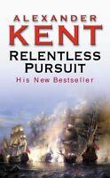 Relentless Pursuit: The Richard Bolitho Novels By Alexander Kent